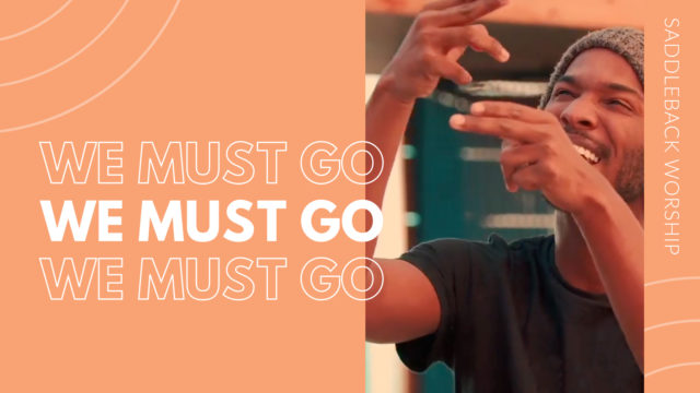 We Must Go - ASL Worship