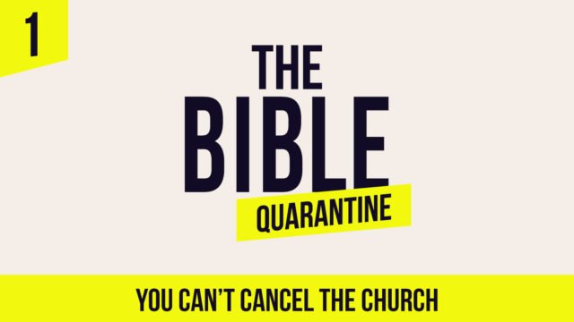 The Bible Quarantine - Episode 1: You can't cancel the church