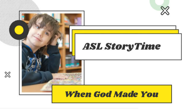 ASL Story Time - When God Made You