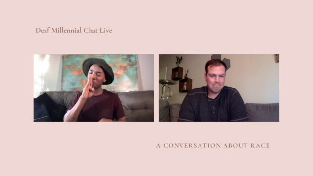 Deaf Millennial Chat Live - A conversation about race