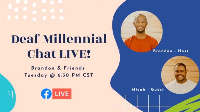 Deaf Millennial Chat LIVE!