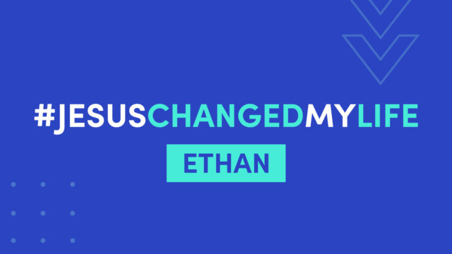 Jesus Changed My Life - Ethan