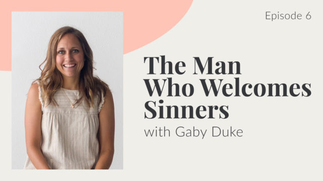 Deafinitely Gospel Centered Episode 6: The Man who welcomes sinners with Gaby Duke