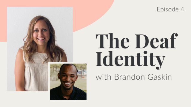 Deafinitely Gospel Centered Episode 4: The Deaf Identity with Brandon Gaskin