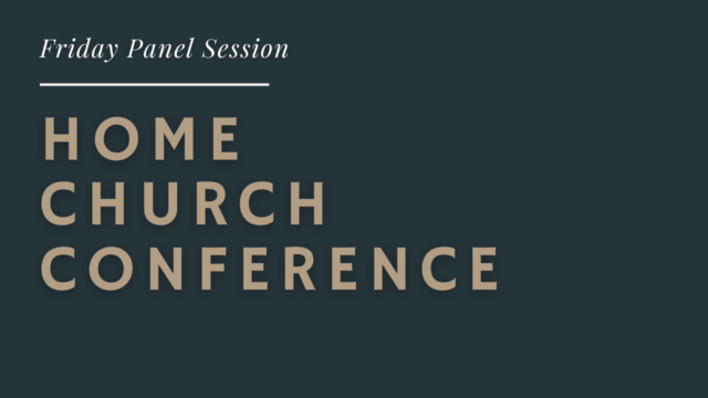 Home Church Conference: Panel Session