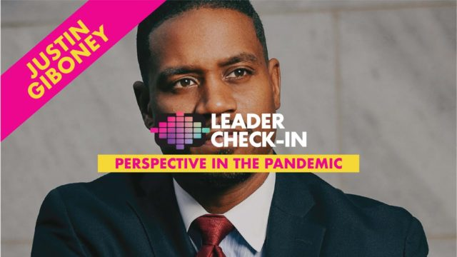 Leader Check-In - Justin Giboney: Perspective in the Pandemic