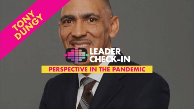 Leader Check-In - Tony Dungy: Perspective in the Pandemic