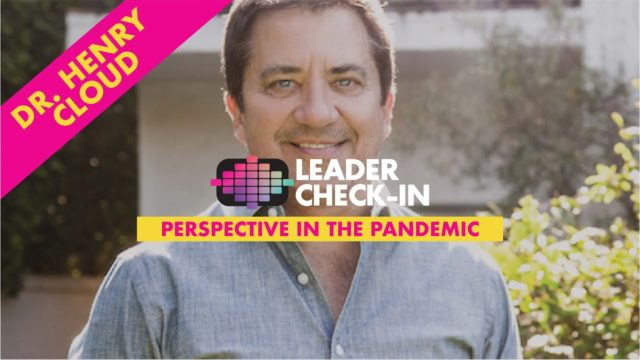 Leader Check-In - Dr. Henry Cloud: Perspective in the Pandemic