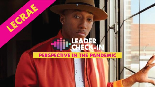 Leader Check-In - Lecrae: Perspective in the Pandemic