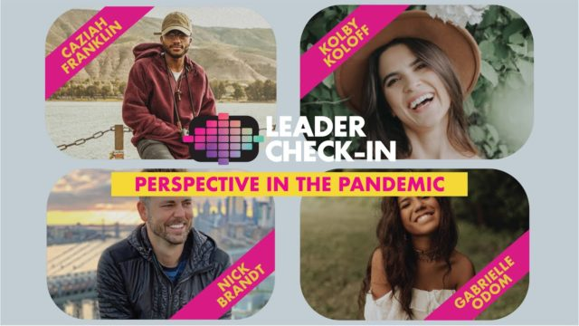 Leader Check-In - Next Generation: Perspective in the Pandemic